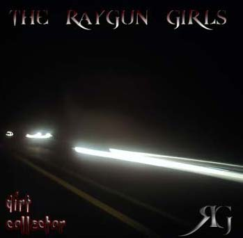 The Raygun Girls 2009 album Dirt Collector